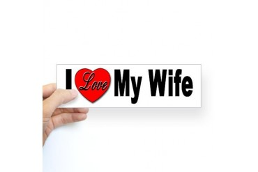 I Love My Wife Bumper Sticker Romance Sticker Bumper by CafePress