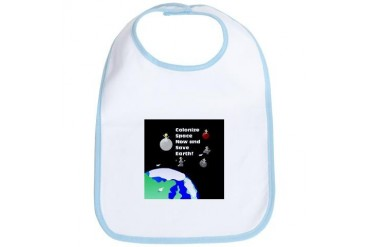 Colonize Space Now and Save Earth Science Bib by CafePress