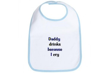 Daddy Drinks - bib Baby Bib by CafePress