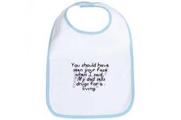 Dad Sells Drugs Funny Bib by CafePress