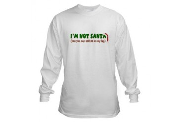 I'm Not Santa Funny Long Sleeve T-Shirt by CafePress