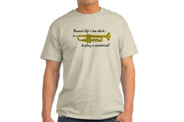 Trumpet-Life's Too Short Ash Grey T-Shirt Music Light T-Shirt by CafePress