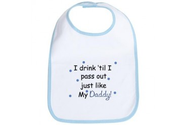 Drink Pass out just like Daddy Baby Bib