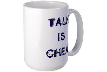 TALK IS CHEAP.png Funny Large Mug by CafePress