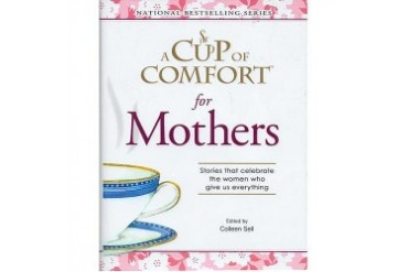 A Cup of Comfort for Mothers Book