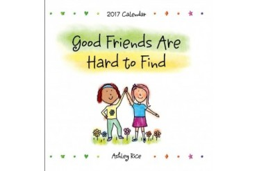 Good Friends Hard to Find Wall Calendar