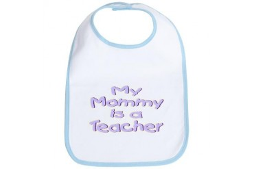 Baby Mommy Teachers Occupations Bib by CafePress