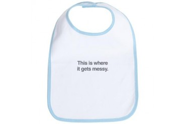 gets messy.png Funny Bib by CafePress