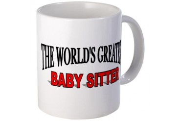 The World's Greatest Baby Sitter Kids Mug by CafePress