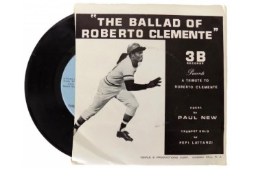 The Ballad of Roberto Clemente A Tribute To Roberto Clemente By 3B Records