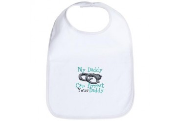 My Daddy Can Arrest Your Daddy Bib