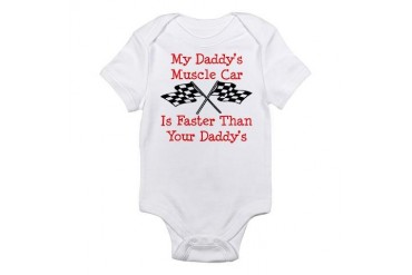 Daddys Muscle Car Is Fast Infant Bodysuit