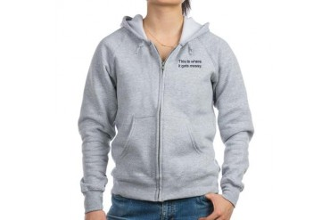 gets messy.png Funny Women's Zip Hoodie by CafePress