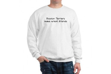 Boston Terriers make friends Pets Sweatshirt by CafePress