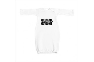 Go Hard Or Go Home Sports Baby Gown by CafePress