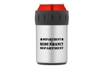 redundancy.png Thermos Can Cooler Funny Thermosreg; Can Cooler by CafePress