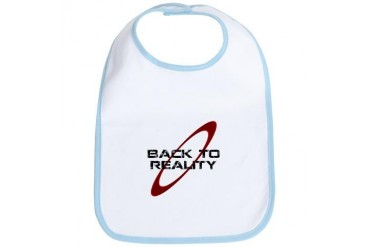 Back To Reality Space Bib by CafePress