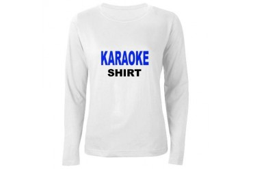 KARAOKE SHIRT.png Funny Women's Long Sleeve T-Shirt by CafePress