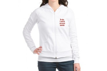 Be nice, I could be your nurs Funny Jr. Hoodie by CafePress