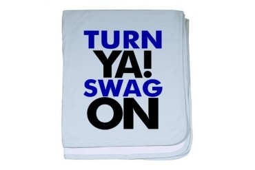 Turn Ya Swag On Graphic t's baby blanket by CafePress