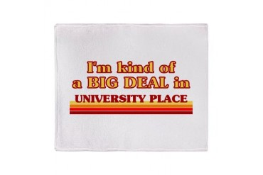 I am kind of a BIG DEAL in University Place Stadiu Location Throw Blanket by CafePress