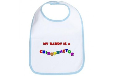 My Daddy Is A Chiro Chiropractic Bib by CafePress