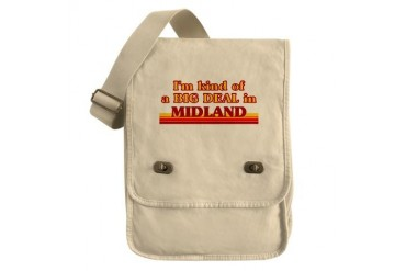 I am kind of a BIG DEAL in Midland Tx Texas Field Bag by CafePress