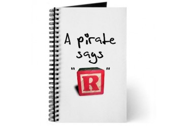 A pirate says R Funny Journal by CafePress