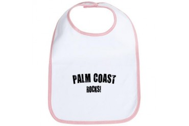 Palm Coast Rocks Florida Bib by CafePress