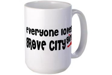 Everyone loves a Grove City Girl Ohio Large Mug by CafePress