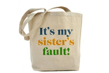 My Sister's Fault Funny Tote Bag by CafePress