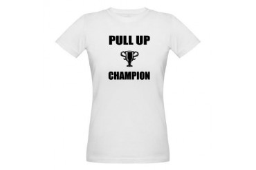 pull up champ Exercise Organic Women's T-Shirt by CafePress