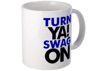 Turn Ya Swag On Graphic t's Mug by CafePress