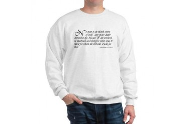 No Man Is An Island Quote Sweatshirt by CafePress