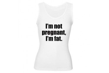I'm not pregnant, I'm fat. Pregnant Women's Tank Top by CafePress