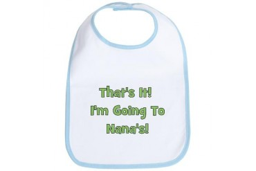 Going To Nana's Green Funny Bib by CafePress
