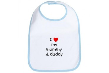 I love my mommy daddy Humor Bib by CafePress