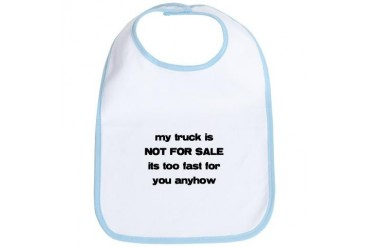 My truck is Not for Sale.png Redneck Bib by CafePress
