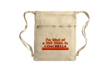 I am kind of a BIG DEAL in Coachella Sack Pack California Cinch Sack by CafePress