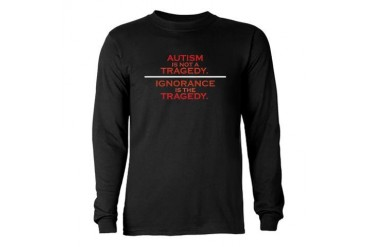 Autism is not a Tragedy Autism Long Sleeve Dark T-Shirt by CafePress