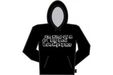 Big Deal On Myspace Hoodie