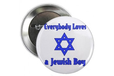 Everybody Loves a Jewish Boy Jewish 2.25 Button by CafePress