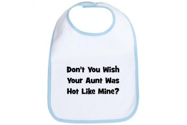 Don't You Wish Your Aunt Was Bib