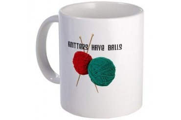 Knitters have Balls Hobbies Mug by CafePress