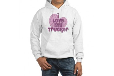 I Love My Trucker Hooded Sweatshirt by CafePress