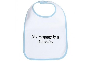 Mommy is a Linguist Mom Bib by CafePress