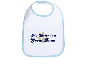 My Sister: Great Dane Dog Bib by CafePress