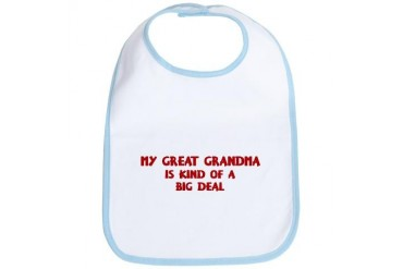 Great Grandma is a big deal Funny Bib by CafePress
