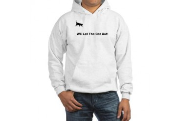 WE Let The Cat Out Funny Hooded Sweatshirt by CafePress