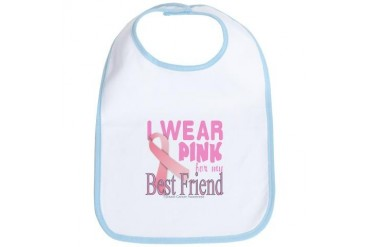 I Wear Pink for my Best Friend Breast Cancer Aware Breast cancer Bib by CafePress